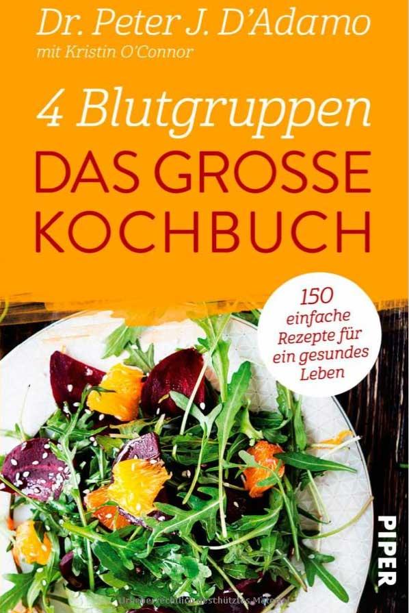4 Blutgruppen - Das große Kochbuch: 150 einfache Rezepte