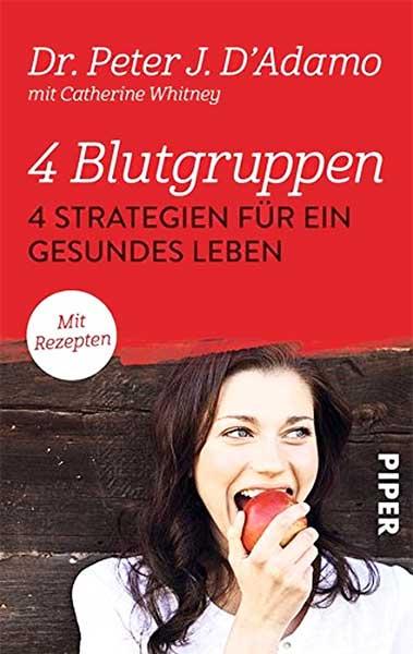 4 Blutgruppen - 4 Strategien für ein gesundes Leben, von J. D'Adamo, inkl. Rezepte