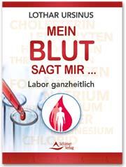 Mein Blut sagt mir …: Labor ganzheitlich